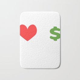 """""""Love Over Money"""" tee design. Perfect for career lovers out there! Makes a nice and perfect gift too Bath Mat"""