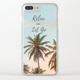 Relax and Let Go Clear iPhone Case