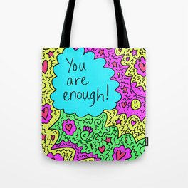 You are enough! Tote Bag