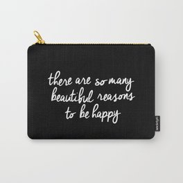 There Are So Many Beautiful Reasons to be Happy black and white typography poster home wall decor Carry-All Pouch
