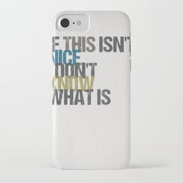 If this isn't nice, I don't know what is – Kurt Vonnegut quote iPhone Case