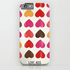 LOVE ASS iPhone 6s Slim Case