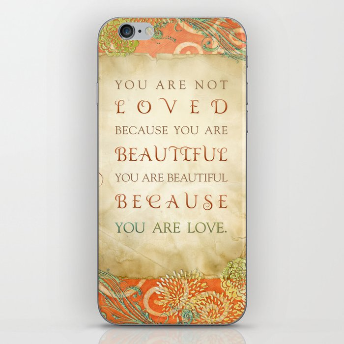 Because You Are Love iPhone Skin