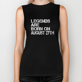 Legends Are Born On August 27th Funny Birthday Biker Tank