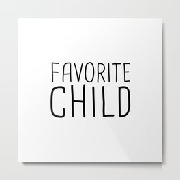 Favorite Child Metal Print