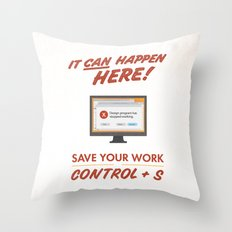 It Can Happen Here - Save Your Work! - PC Version Throw Pillow