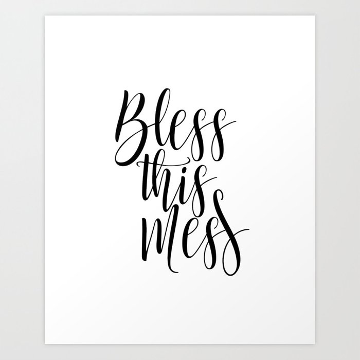 image regarding Printable Quotes Black and White known as Bless this Mess Wall Decor, Printable Prices, Black and White Print, Bless this Mess Print, Bless th Artwork Print by way of srbartprints