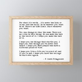 For what it's worth - F Scott Fitzgerald quote Framed Mini Art Print