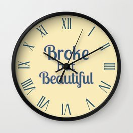 Broke but Beautiful Wall Clock