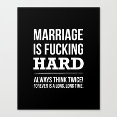 Marriage is Fucking Hard - Black & White  Canvas Print