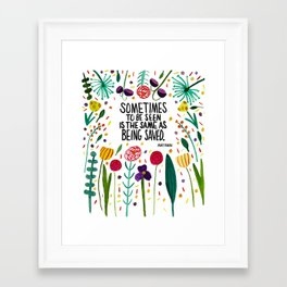 Sometimes Being Seen is the Same As Being Saved Framed Art Print
