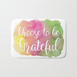 Choose to be Grateful Bath Mat