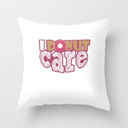 I Donut Care Donuts Sweets Desserts Pastries Throw Pillow
