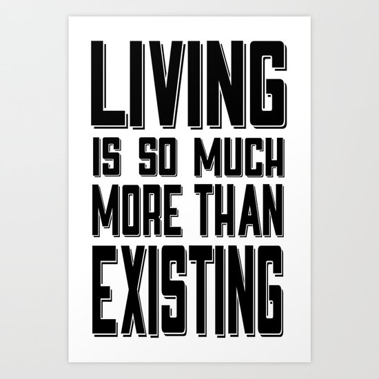 Living & Existing two Art Print