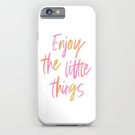 Enjoy the little things #positivemind iPhone Case
