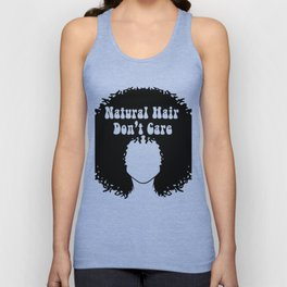 Natural Hair Don't Care | Normalize Natural Black Hair Unisex Tank Top