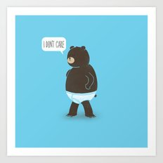 A Bear In Underwear That Just Don't Care Art Print