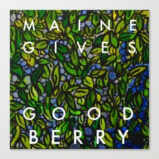 Maine Gives Good Berry Canvas Print