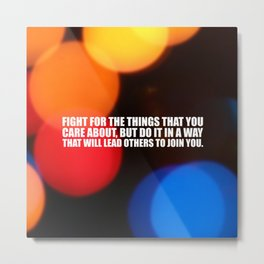 "Fight for the things... ""Ruther Bader Ginsburg"" Life Inspirational Quote Metal Print"