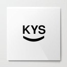 KYS SMILE Metal Print