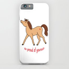 Be proud of yourself! iPhone Case
