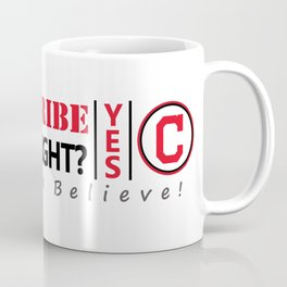 Did the tribe win last night? Coffee Mug