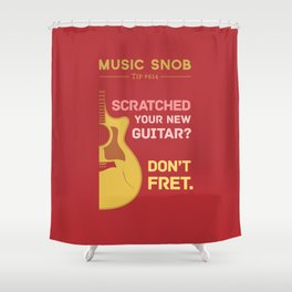 Don't FRET — Music Snob Tip #614 Shower Curtain