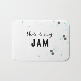 This Is My Jam Bath Mat