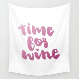 Time for Red Wine  Wall Tapestry