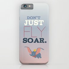 don't just fly, soar, dumbo Slim Case iPhone 6