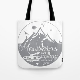 The mountains are calling and I must go shirt, The Mountains Are Calling T-shirt, Mountain Shirt , Unisex tee, Mountain Climbing Tees Tote Bag