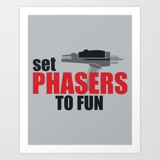 Set Phasers to Fun! Art Print