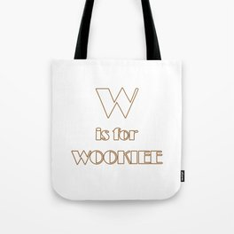 W is for Wookie T-shirt Tote Bag