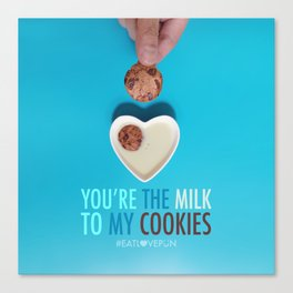 You're the Milk to My Cookies Canvas Print