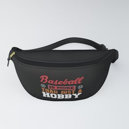 Baseball is more than just a Hobby Fanny Pack