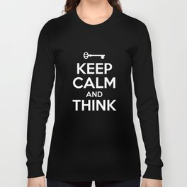 Keep calm and think - escape room enthusiast gift Long Sleeve T-shirt