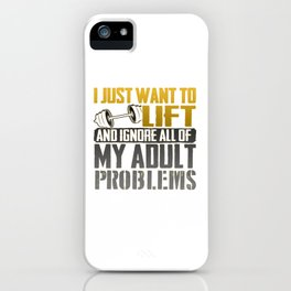I just want to lift iPhone Case