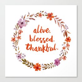 Alive. Blessed. Thankful. Watercolor Wreath. Thanksgiving Art Canvas Print