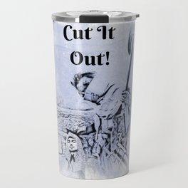 Cut It Out! Travel Mug