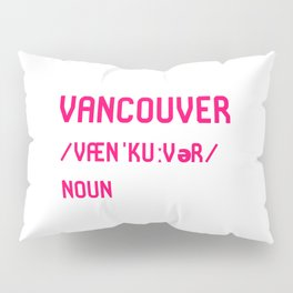 Vancouver British Columbia BC Canada Dictionary Meaning Pillow Sham