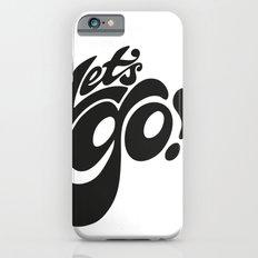 Let's Go! Slim Case iPhone 6s