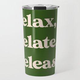 Relax, Relate, Release Travel Mug