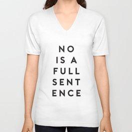 No Is A Full Sentence Unisex V-Neck