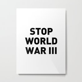 Stop World War III Metal Print