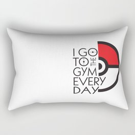 I Go to the Gym Every Day Rectangular Pillow