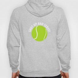 Shut Up and Serve Tennis Ball Sports T-Shirt Hoody