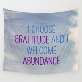 I Choose Gratitude And I Welcome Abundance Wall Tapestry