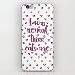 I was normal three cats ago iPhone Skin