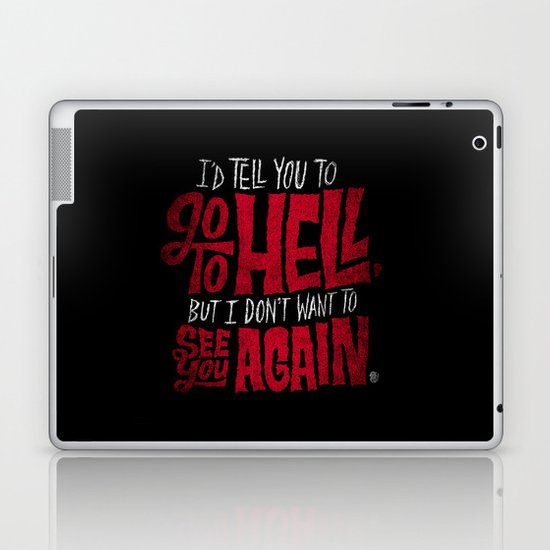 Don't Go To Hell Laptop & iPad Skin