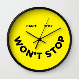 Can't Stop Won't Stop Wall Clock